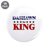 "DASHAWN for king 3.5"" Button (10 pack)"