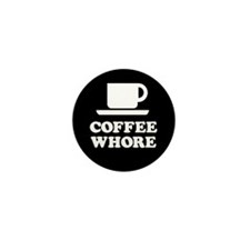 Coffee Whore Mini Button (10 pack)