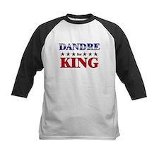 DANDRE for king Tee