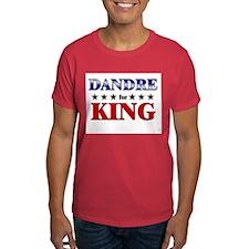 DANDRE for king T-Shirt