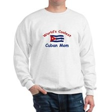 Coolest Cuban Mom Sweatshirt
