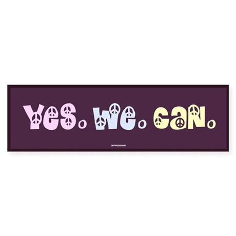 Yes We Can Peace Bumper Sticker