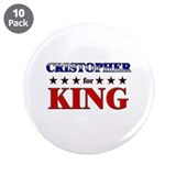 CRISTOPHER for king 3.5&quot; Button (10 pack)