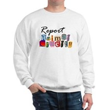 Report Animal Cruelty Sweatshirt