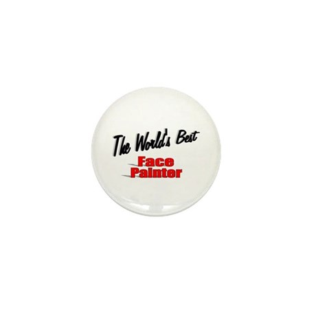 &quot;The World's Best Face Painter&quot; Mini Button (100 p