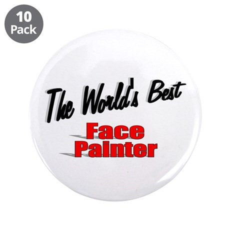 """The World's Best Face Painter"" 3.5"" Button (10 pa"