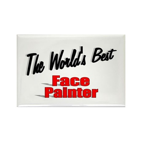 """The World's Best Face Painter"" Rectangle Magnet"