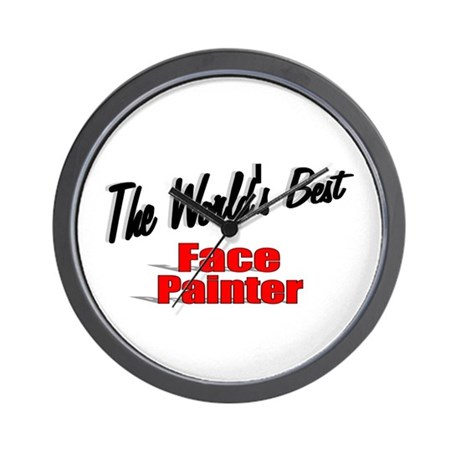 """The World's Best Face Painter"" Wall Clock"