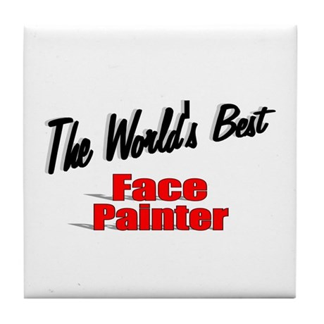 """The World's Best Face Painter"" Tile Coaster"