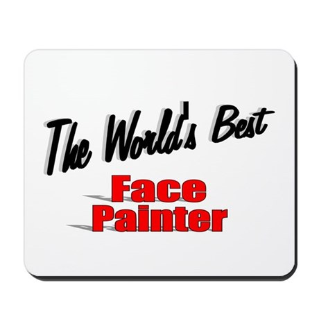 """The World's Best Face Painter"" Mousepad"