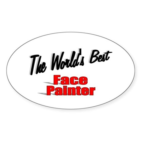 &quot;The World's Best Face Painter&quot; Oval Sticker