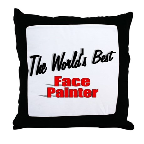 """The World's Best Face Painter"" Throw Pillow"