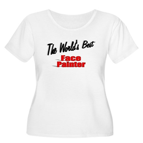 &quot;The World's Best Face Painter&quot; Women's Plus Size