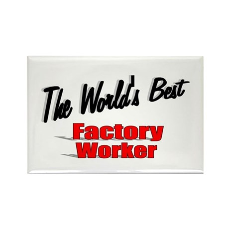 """The World's Best Factory Worker"" Rectangle Magnet"