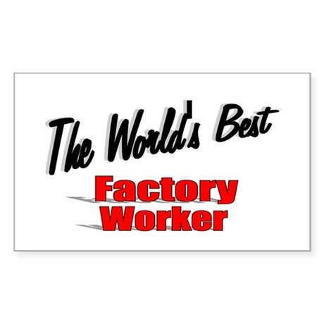 """The World's Best Factory Worker"" Sticker (Rectang"