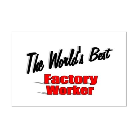 """The World's Best Factory Worker"" Mini Poster Prin"
