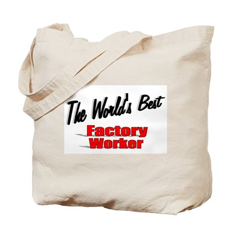 """The World's Best Factory Worker"" Tote Bag"