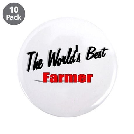 """The World's Best Farmer"" 3.5"" Button (10 pack)"