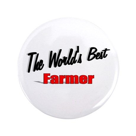 """The World's Best Farmer"" 3.5"" Button (100 pack)"