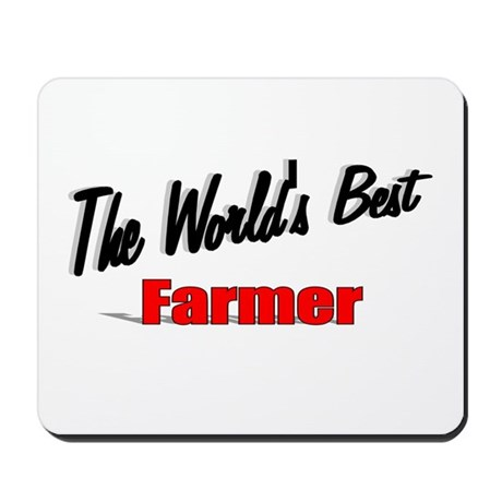 """The World's Best Farmer"" Mousepad"