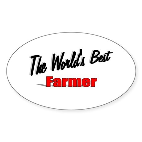 """The World's Best Farmer"" Oval Sticker"