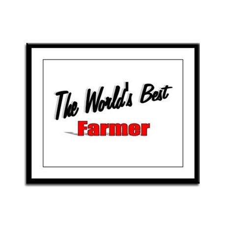 """The World's Best Farmer"" Framed Panel Print"