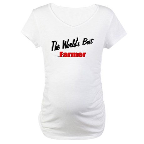 """The World's Best Farmer"" Maternity T-Shirt"