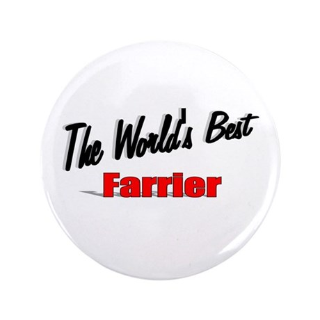 """The World's Best Farrier"" 3.5"" Button"