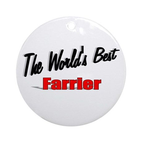 """The World's Best Farrier"" Ornament (Round)"