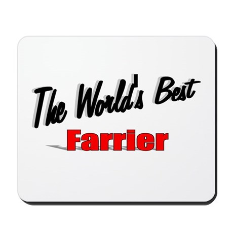 """The World's Best Farrier"" Mousepad"