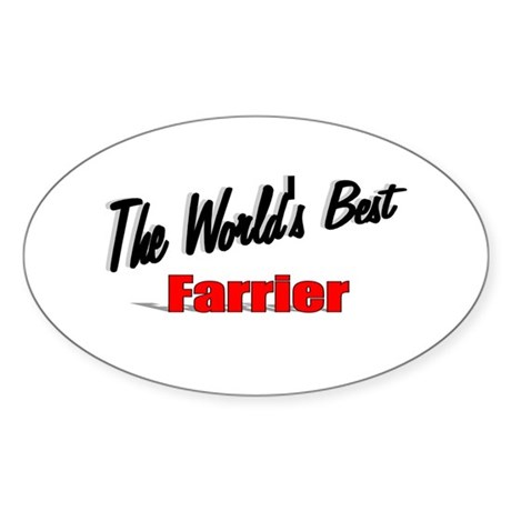 """The World's Best Farrier"" Oval Sticker"