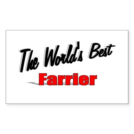 """The World's Best Farrier"" Rectangle Sticker"