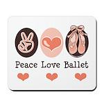 Peace Love Ballet Ballerina Mousepad