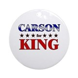 CARSON for king Ornament (Round)