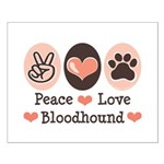 Peace Love Bloodhound Small Poster