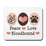 Peace Love Bloodhound Mousepad