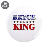 "BRYCE for king 3.5"" Button (10 pack)"