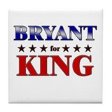 BRYANT for king Tile Coaster