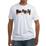 When Pigs Fly Fitted T-Shirt