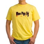 When Pigs Fly Yellow T-Shirt