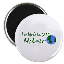 "Be Kind to Your Mother 2.25"" Magnet (10 pack)"