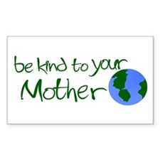 Be Kind to Your Mother Rectangle Decal