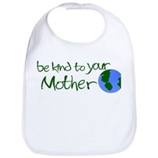 Be Kind to Your Mother Bib