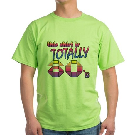This Shirt is Totally 80's Green T-Shirt
