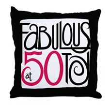 Fabulous at 50! Throw Pillow