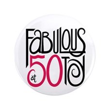 "Fabulous at 50! 3.5"" Button (100 pack)"
