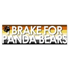 I Brake for Panda Bears Bumper Bumper Sticker