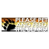 Pet and Feed The Bears Bumper Bumper Sticker