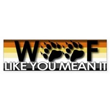 Woof Like You Mean It Bumper Bumper Sticker