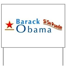 Barack Obama: Si Se Puede Yard Sign